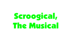 Scroogical, The Musical